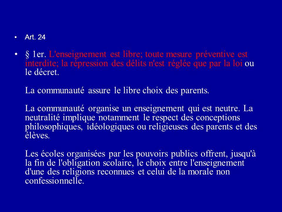 Art. 24 § 1er. L'enseignement est libre; toute mesure préventive est interdite; la répression des délits n'est réglée que par la loi ou le décret. La