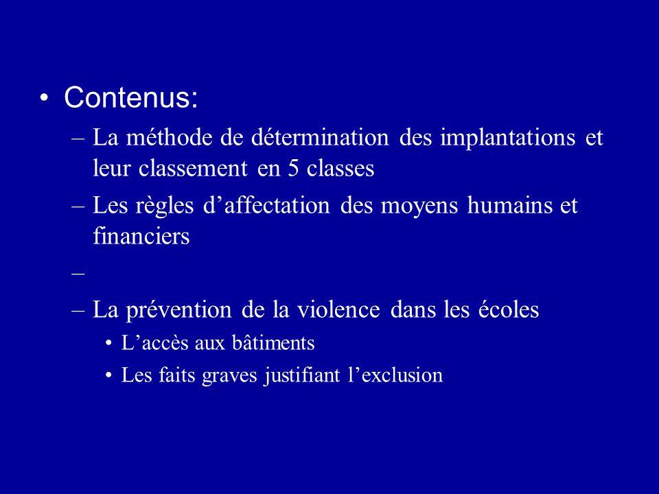 Contenus: –La méthode de détermination des implantations et leur classement en 5 classes –Les règles d'affectation des moyens humains et financiers –