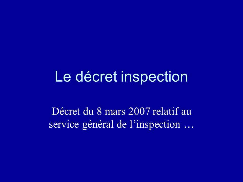 Le décret inspection Décret du 8 mars 2007 relatif au service général de l'inspection …