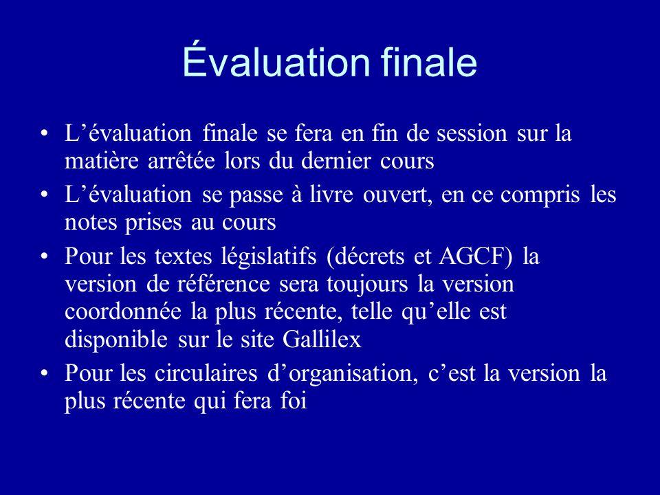 Évaluation finale L'évaluation finale se fera en fin de session sur la matière arrêtée lors du dernier cours L'évaluation se passe à livre ouvert, en