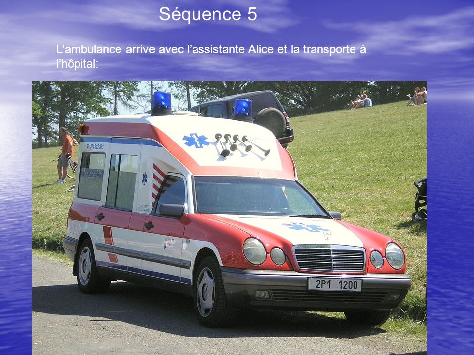 Séquence 5 L'ambulance arrive avec l'assistante Alice et la transporte à l'hôpital: