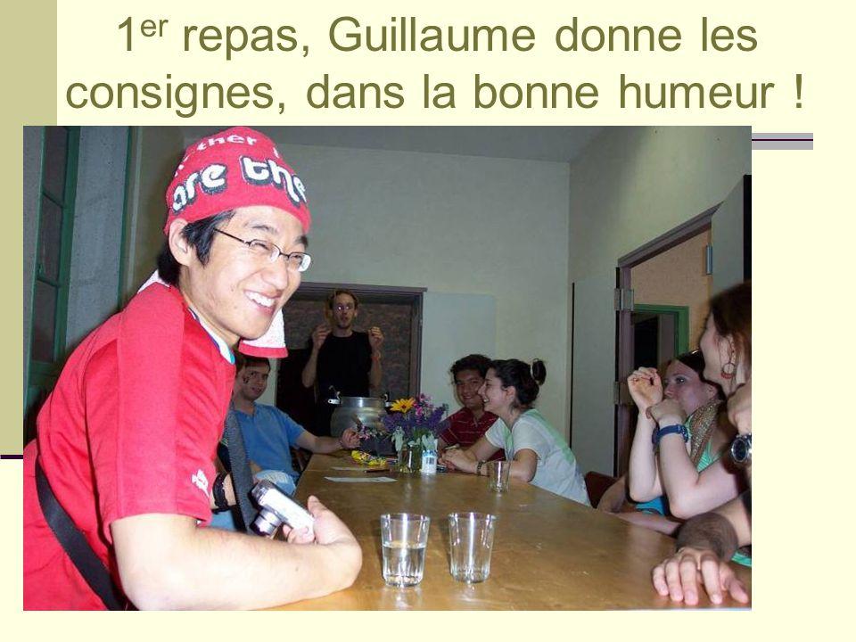 1 er repas, Guillaume donne les consignes, dans la bonne humeur !