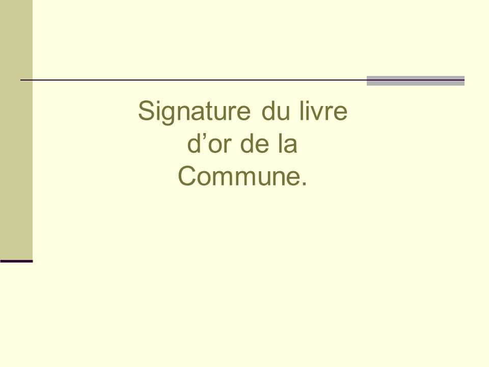 Signature du livre d'or de la Commune.