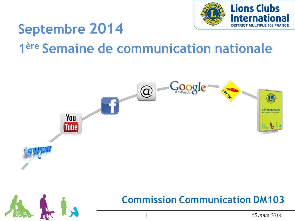 115 mars 2014 Commission Communication DM103 Septembre 2014 1 ère Semaine de communication nationale