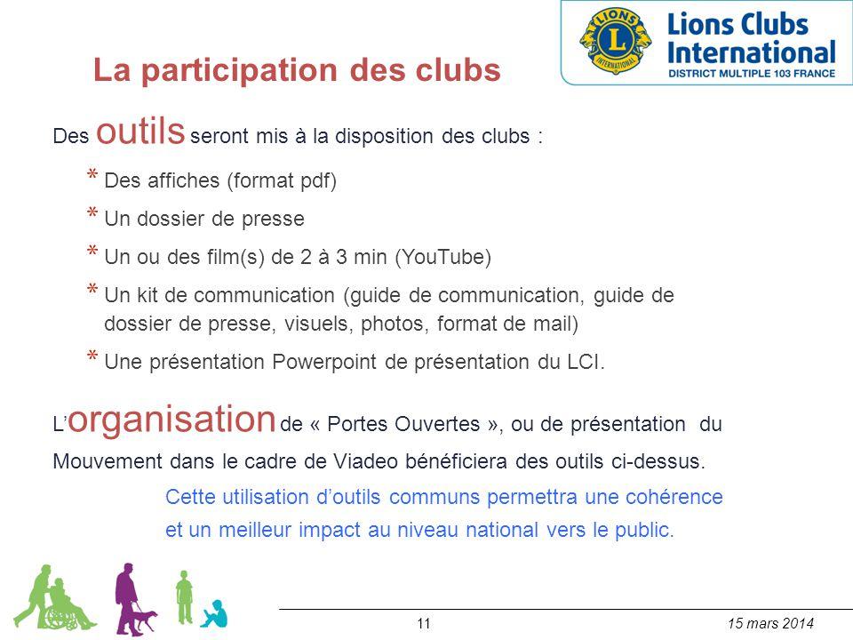 1115 mars 2014 La participation des clubs Des outils seront mis à la disposition des clubs : * Des affiches (format pdf) * Un dossier de presse * Un o