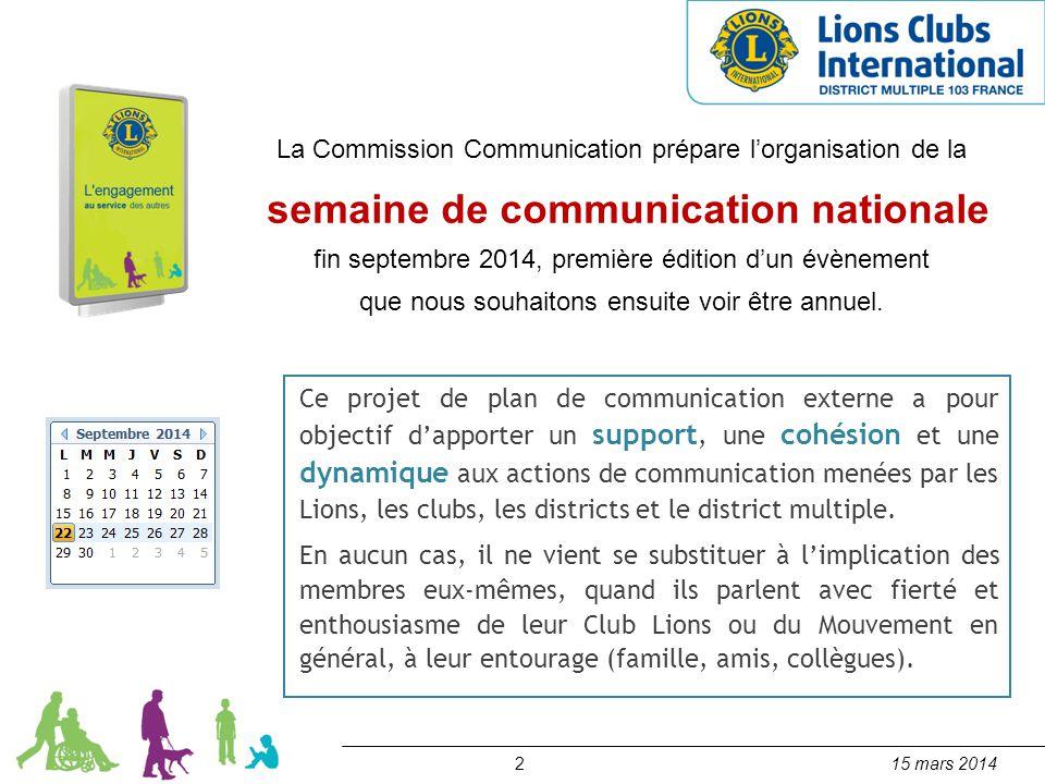 215 mars 2014 La Commission Communication prépare l'organisation de la semaine de communication nationale fin septembre 2014, première édition d'un év