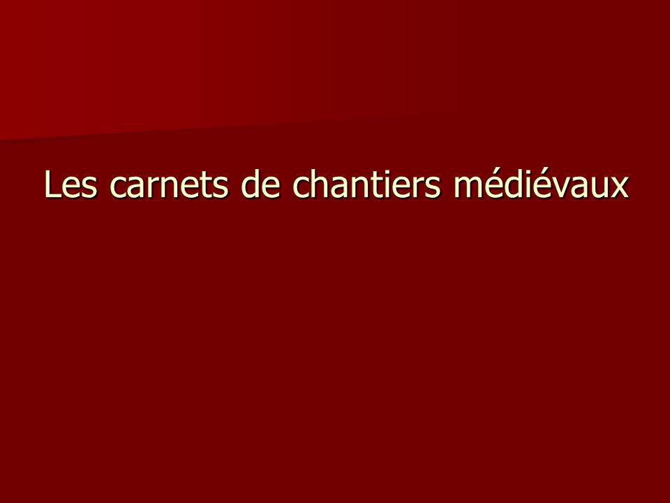 Les carnets de chantiers médiévaux