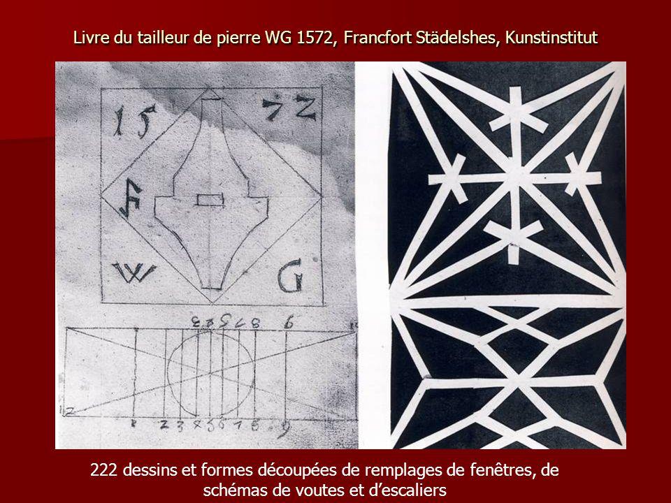 Livre du tailleur de pierre WG 1572, Francfort Städelshes, Kunstinstitut 222 dessins et formes découpées de remplages de fenêtres, de schémas de voutes et d'escaliers