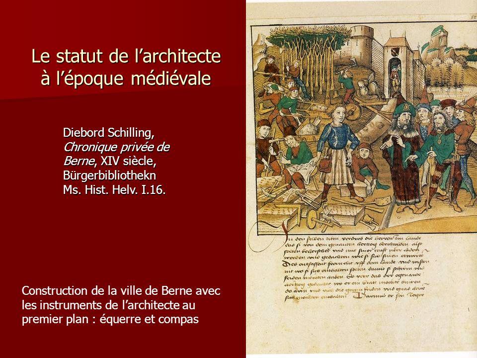 Le statut de l'architecte à l'époque médiévale Diebord Schilling, Chronique privée de Berne, XIV siècle, Bürgerbibliothekn Ms.