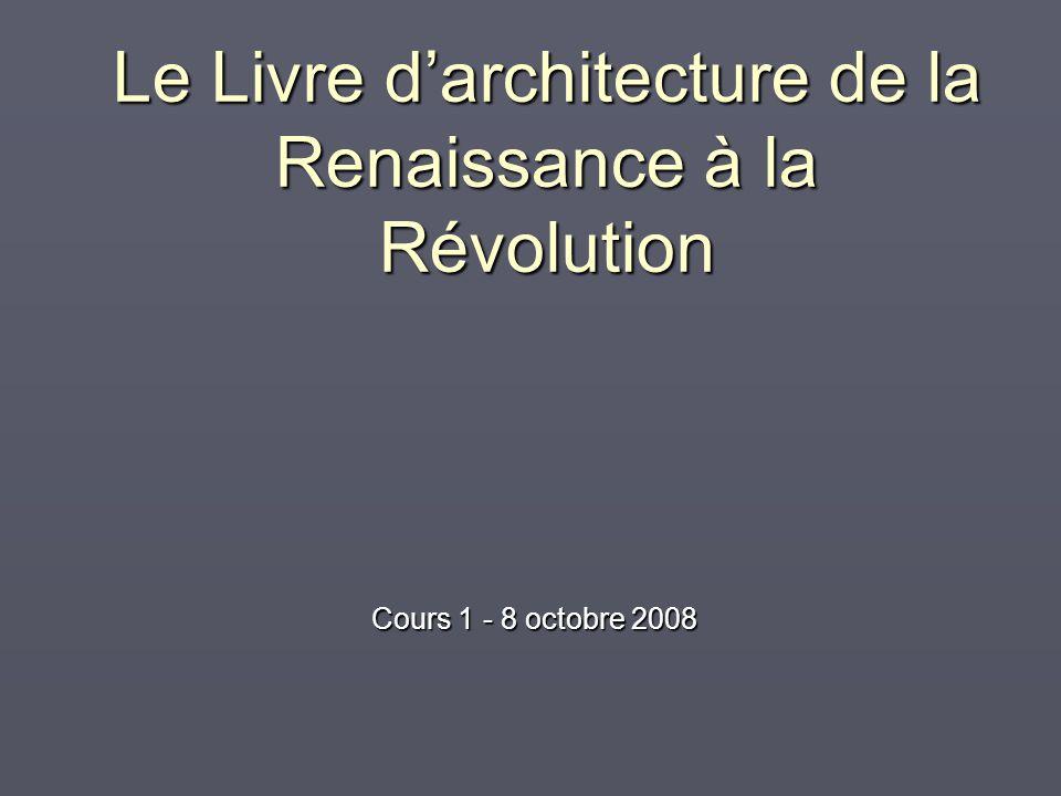 Le Livre d'architecture de la Renaissance à la Révolution Cours 1 - 8 octobre 2008