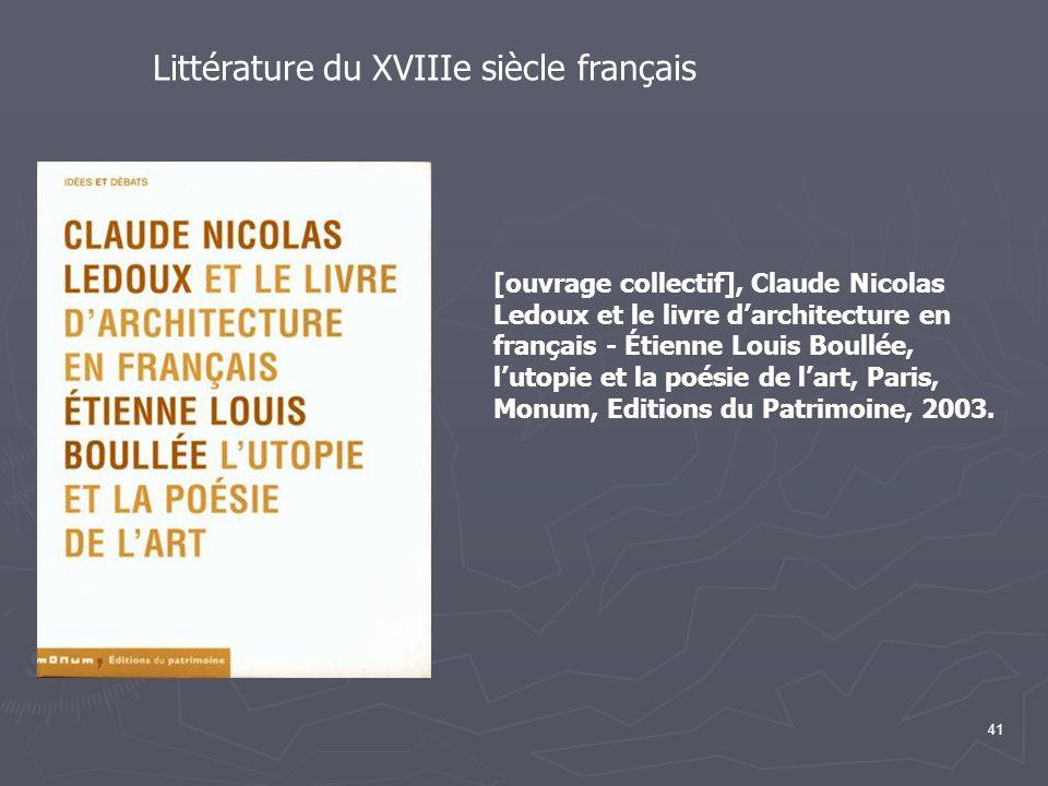 41 [ouvrage collectif], Claude Nicolas Ledoux et le livre d'architecture en français - Étienne Louis Boullée, l'utopie et la poésie de l'art, Paris, Monum, Editions du Patrimoine, 2003.