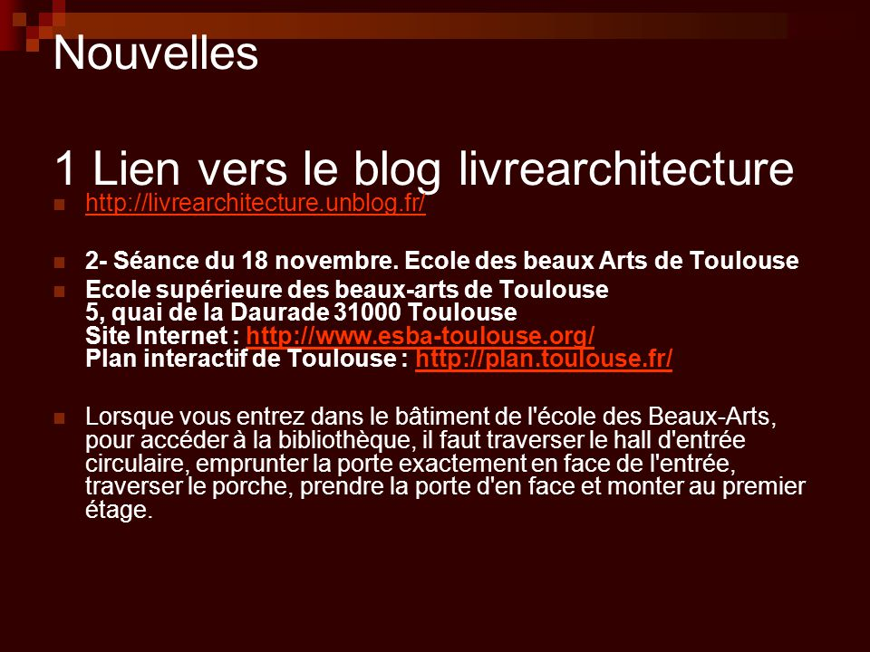 Nouvelles 1 Lien vers le blog livrearchitecture http://livrearchitecture.unblog.fr/ 2- Séance du 18 novembre. Ecole des beaux Arts de Toulouse Ecole s
