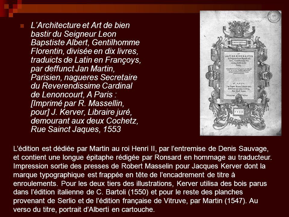 L'Architecture et Art de bien bastir du Seigneur Leon Bapstiste Albert, Gentilhomme Florentin, divisée en dix livres, traduicts de Latin en Françoys,