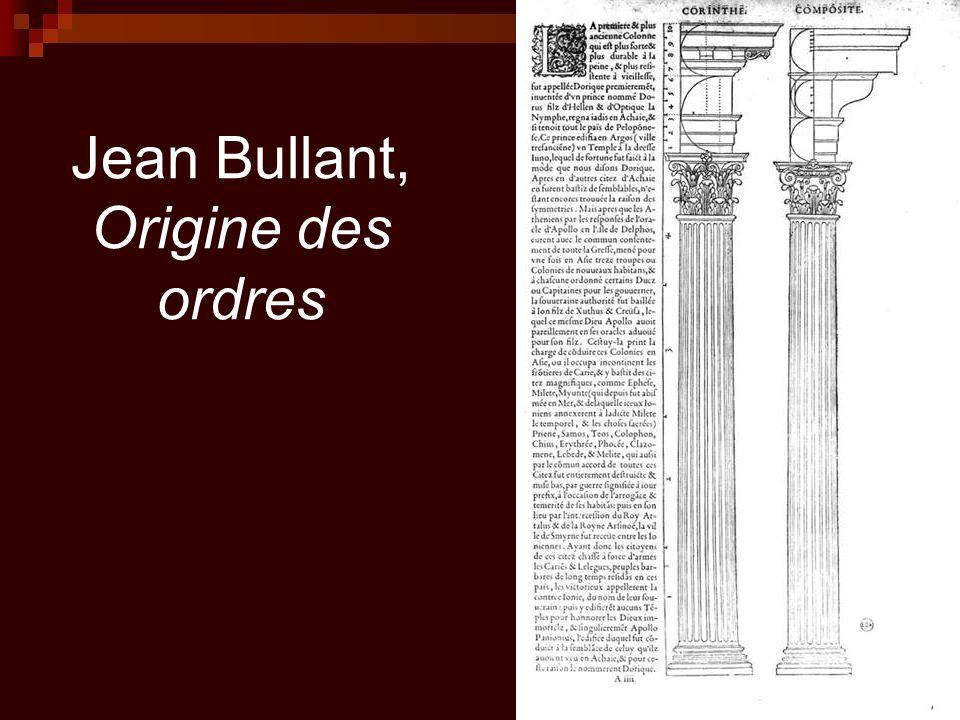 Jean Bullant, Origine des ordres