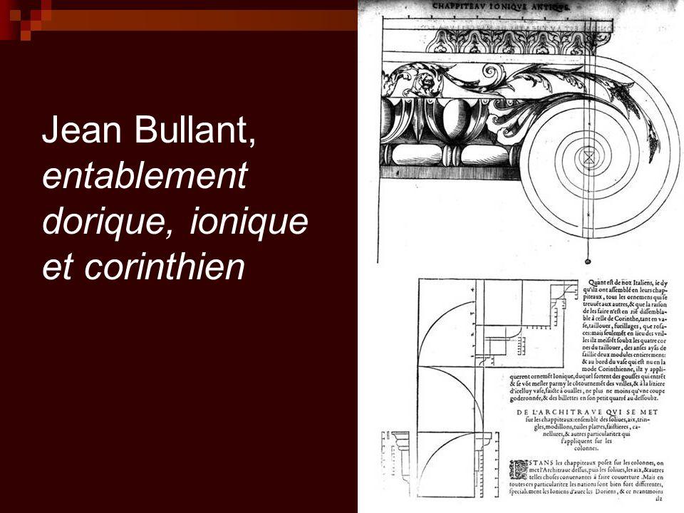 Jean Bullant, entablement dorique, ionique et corinthien