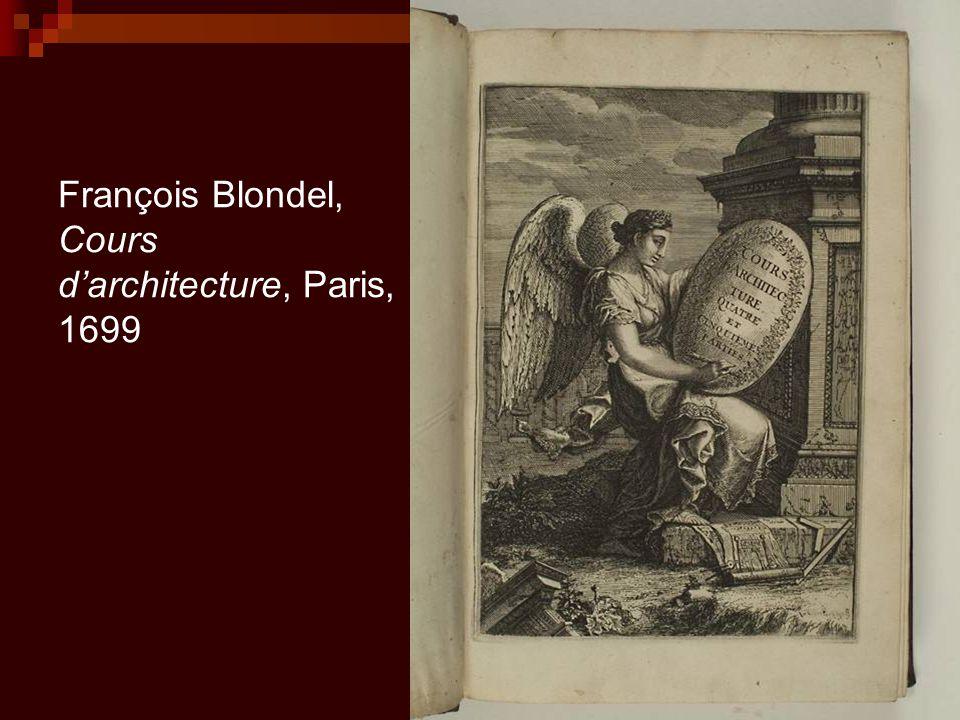 François Blondel, Cours d'architecture, Paris, 1699