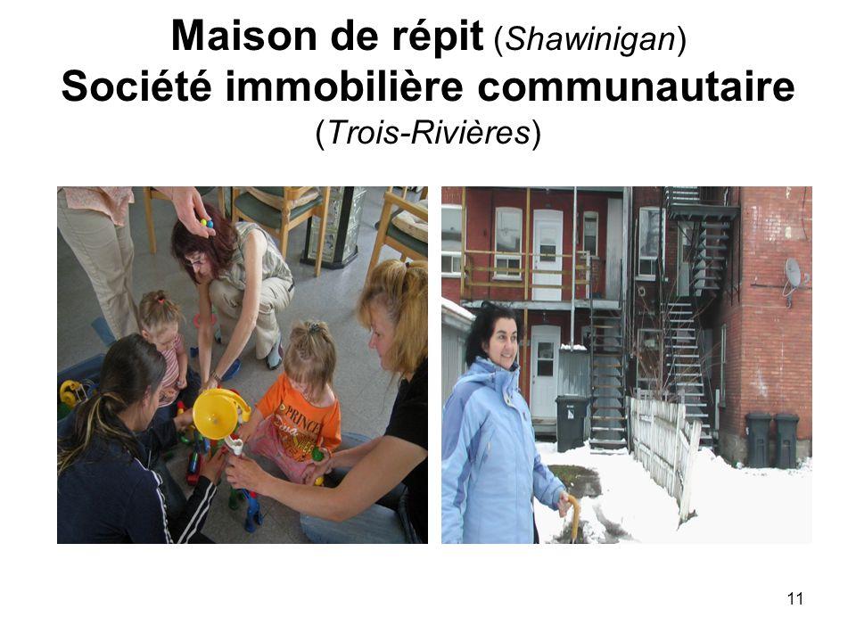 11 Maison de répit (Shawinigan) Société immobilière communautaire (Trois-Rivières)