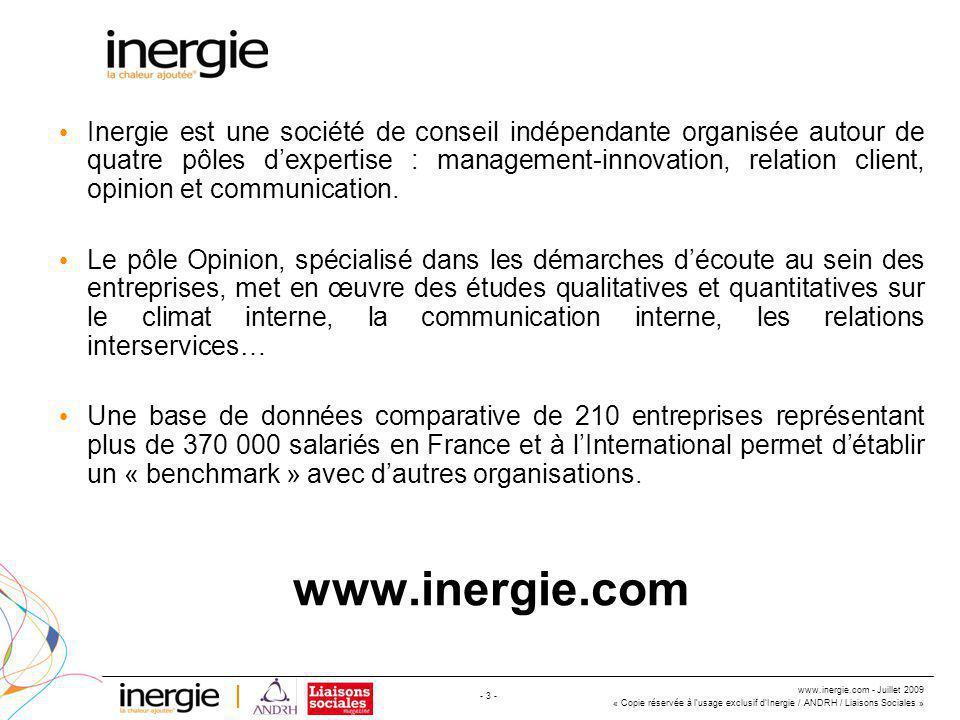 www.inergie.com - Juillet 2009 « Copie réservée à l'usage exclusif d'Inergie / ANDRH / Liaisons Sociales » - 3 - Inergie est une société de conseil indépendante organisée autour de quatre pôles d'expertise : management-innovation, relation client, opinion et communication.