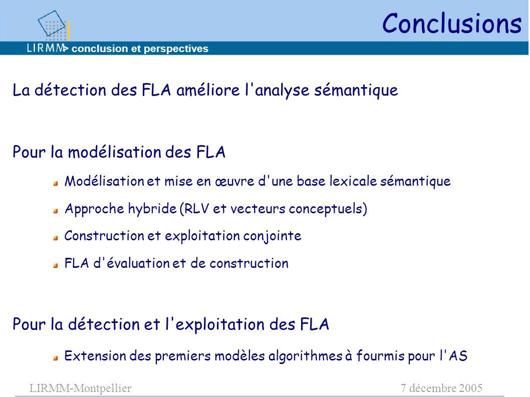LIRMM-Montpellier7 décembre 2005 La détection des FLA améliore l'analyse sémantique Pour la modélisation des FLA Modélisation et mise en œuvre d'une b
