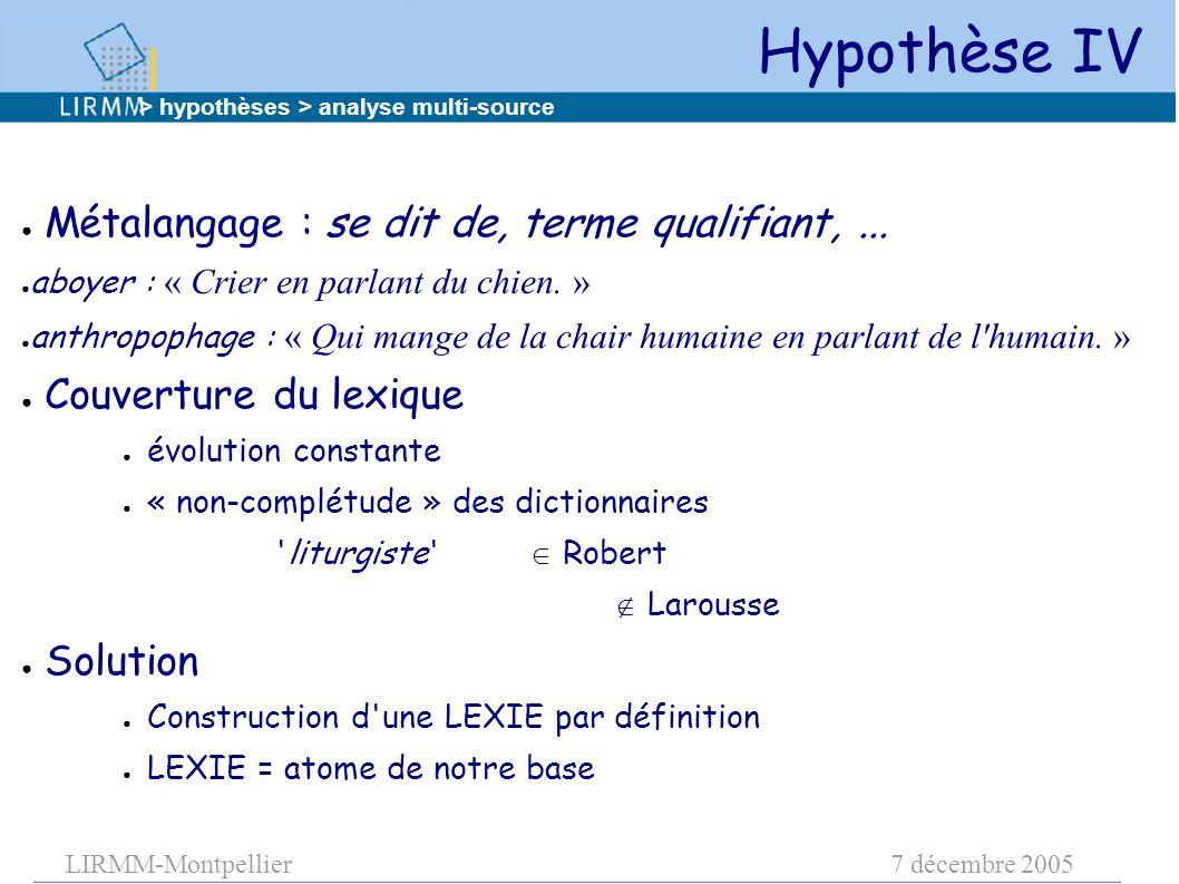 LIRMM-Montpellier7 décembre 2005 ● Métalangage : se dit de, terme qualifiant,... ● aboyer : « Crier en parlant du chien. » ● anthropophage : « Qui man