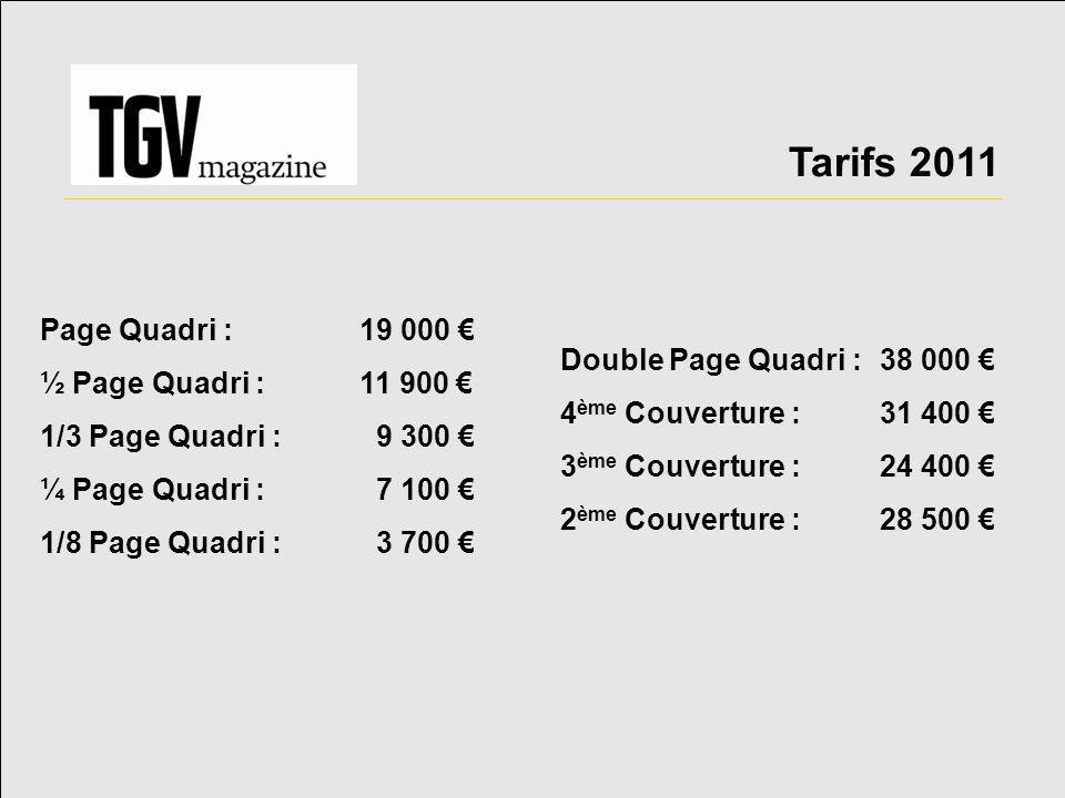 Tarifs 2011 Page Quadri :19 000 € ½ Page Quadri :11 900 € 1/3 Page Quadri : 9 300 € ¼ Page Quadri : 7 100 € 1/8 Page Quadri : 3 700 € Double Page Quad