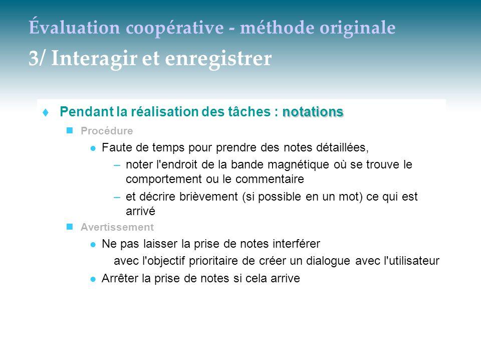 Évaluation coopérative - méthode originale 3/ Interagir et enregistrer notations  Pendant la réalisation des tâches : notations Procédure Faute de te