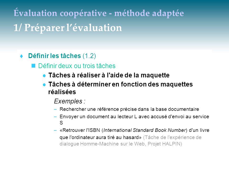 Évaluation coopérative - méthode adaptée 1/ Préparer l'évaluation  Définir les tâches (1.2) Définir deux ou trois tâches Tâches à réaliser à l'aide d