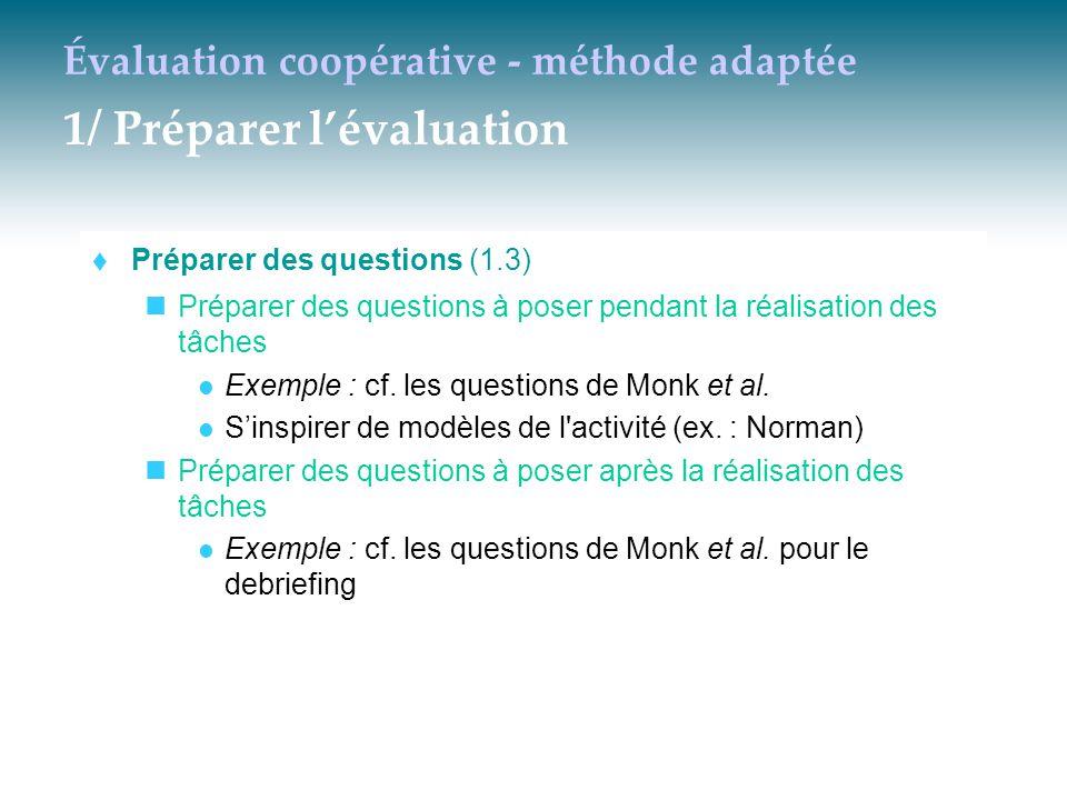 Évaluation coopérative - méthode adaptée 1/ Préparer l'évaluation  Préparer des questions (1.3) Préparer des questions à poser pendant la réalisation
