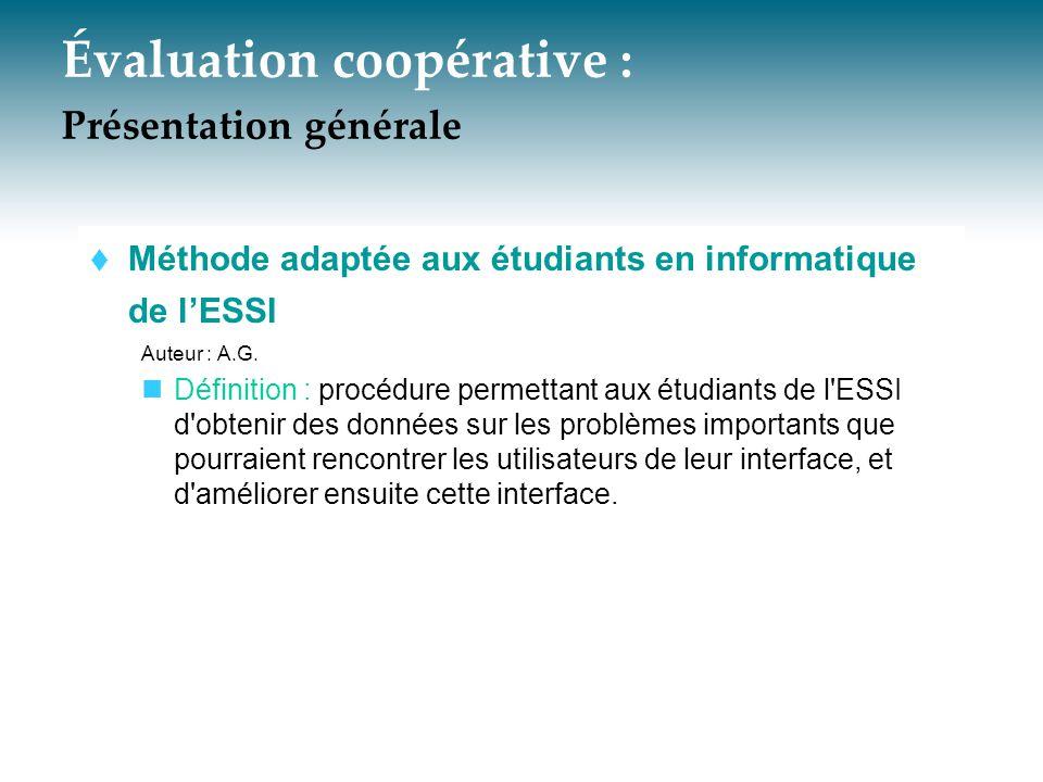 Évaluation coopérative : Présentation générale  Méthode adaptée aux étudiants en informatique de l'ESSI Auteur : A.G. Définition : procédure permetta