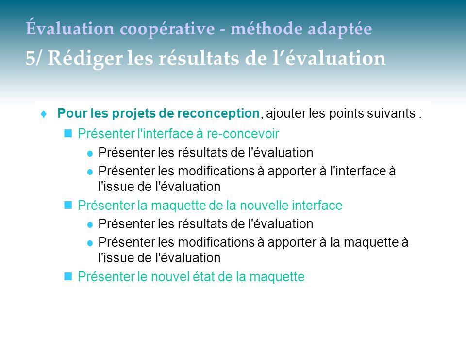 Évaluation coopérative - méthode adaptée 5/ Rédiger les résultats de l'évaluation  Pour les projets de reconception, ajouter les points suivants : Pr