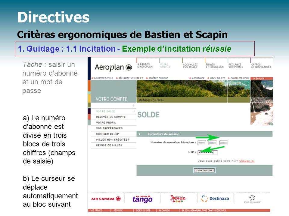 Directives Critères ergonomiques de Bastien et Scapin Tâche : saisir un numéro d abonné et un mot de passe 1.