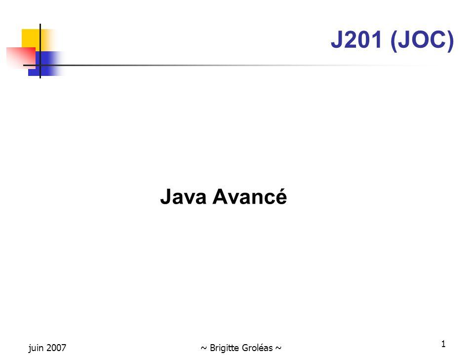 juin 2007~ Brigitte Groléas ~ 1 J201 (JOC) Java Avancé