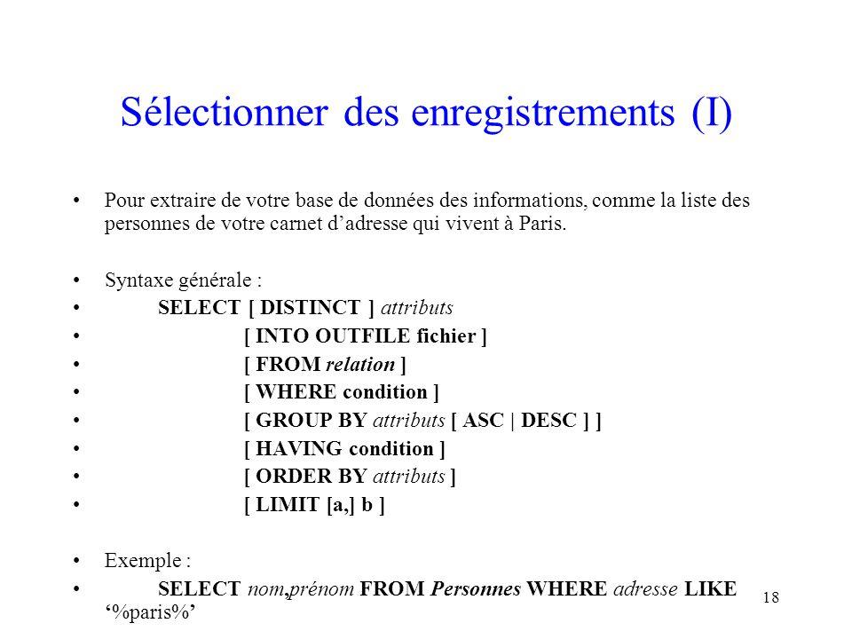 18 Sélectionner des enregistrements (I) Pour extraire de votre base de données des informations, comme la liste des personnes de votre carnet d'adress