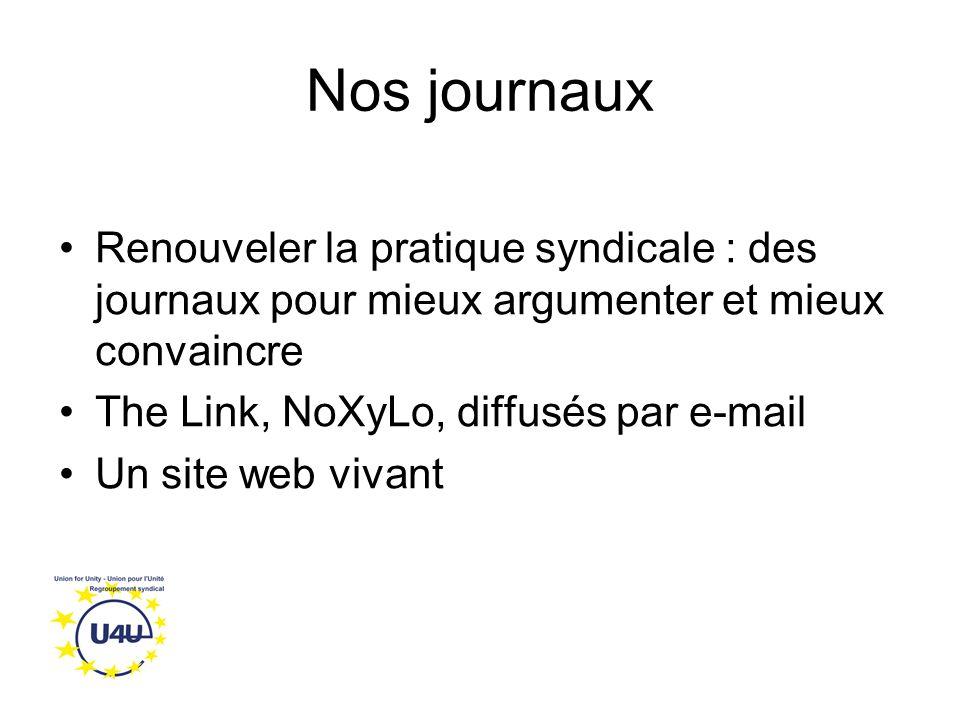 Nos journaux Renouveler la pratique syndicale : des journaux pour mieux argumenter et mieux convaincre The Link, NoXyLo, diffusés par e-mail Un site web vivant