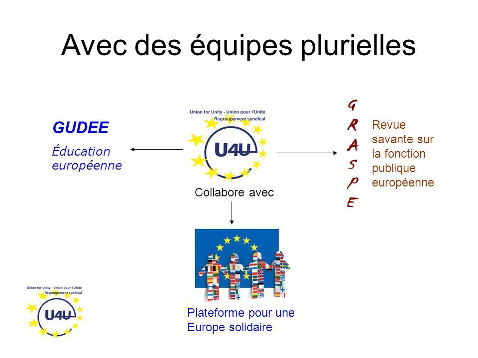 Avec des équipes plurielles GUDEE Éducation européenne Plateforme pour une Europe solidaire Revue savante sur la fonction publique européenne Collabore avec