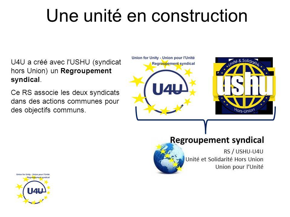 Une unité en construction U4U a créé avec l USHU (syndicat hors Union) un Regroupement syndical.