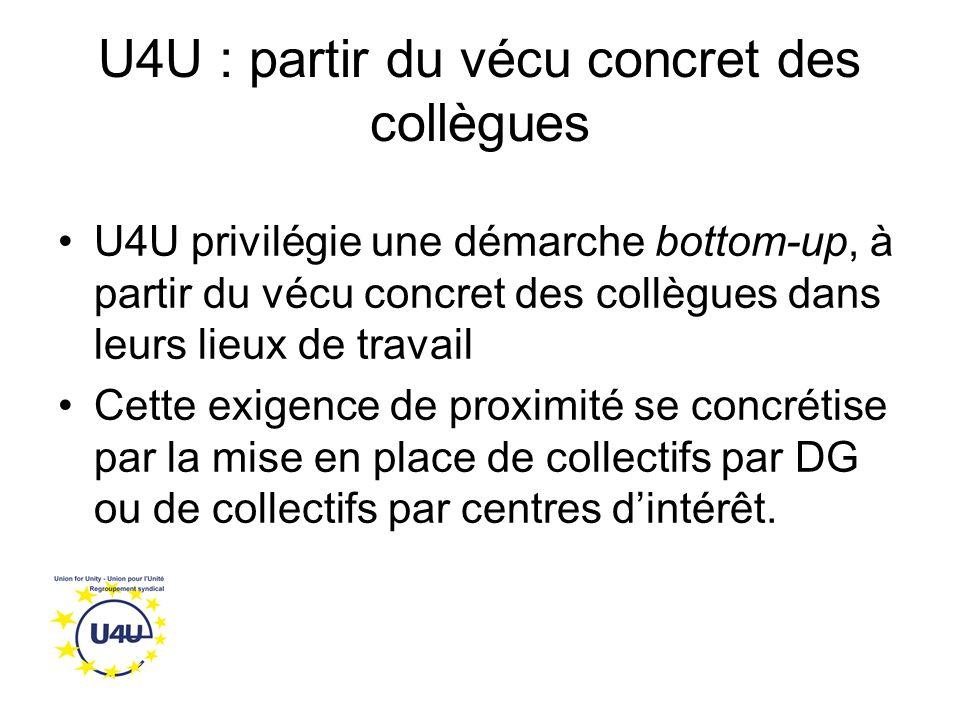 U4U : partir du vécu concret des collègues U4U privilégie une démarche bottom-up, à partir du vécu concret des collègues dans leurs lieux de travail Cette exigence de proximité se concrétise par la mise en place de collectifs par DG ou de collectifs par centres d'intérêt.