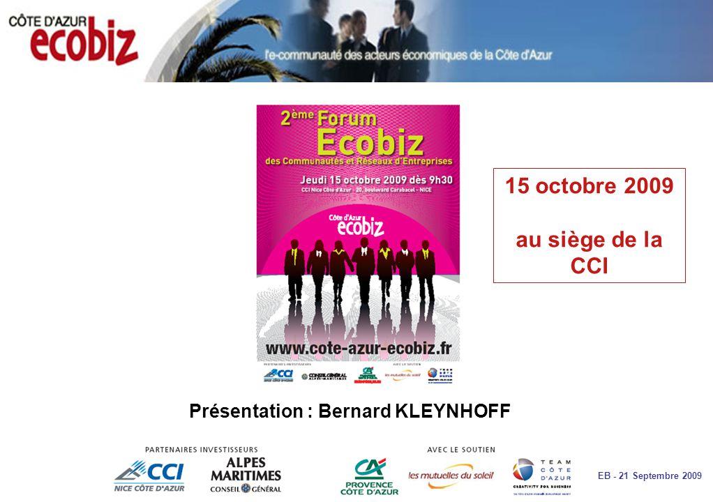 ANIMATION TERRITORIALE EB - 21 Septembre 2009 Présentation : Bernard KLEYNHOFF 15 octobre 2009 au siège de la CCI