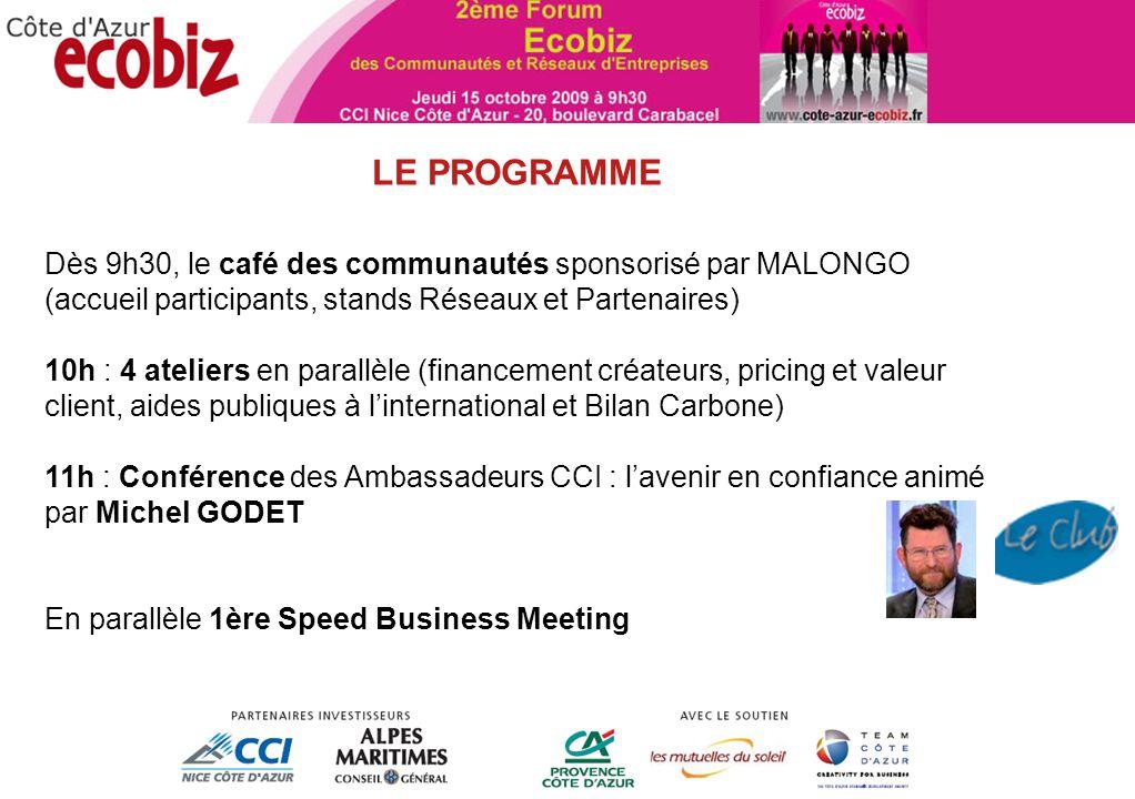 ANIMATION TERRITORIALE Dès 9h30, le café des communautés sponsorisé par MALONGO (accueil participants, stands Réseaux et Partenaires) 10h : 4 ateliers