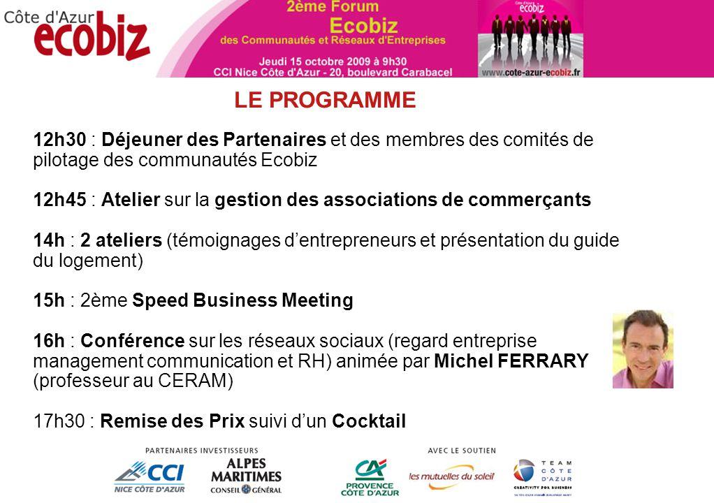 ANIMATION TERRITORIALE 12h30 : Déjeuner des Partenaires et des membres des comités de pilotage des communautés Ecobiz 12h45 : Atelier sur la gestion d