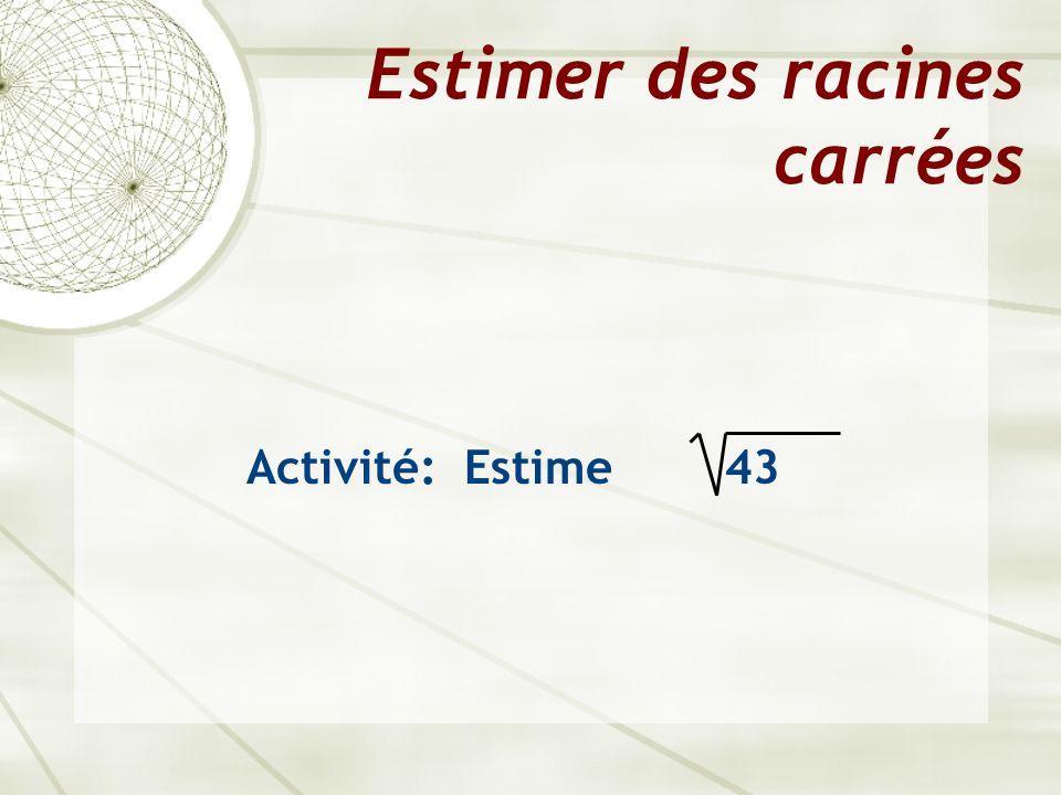 Estimer des racines carrées Activité: Estime 43