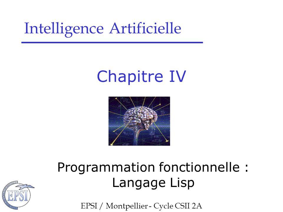 Programmation fonctionnelle : Langage Lisp Variables et fonctions –Fonctions d'application  Primitive map  Syntaxe : (map expr0 expr1 expr2 … exprn) avec expr0 : une fonction F à n arguments et expr1 … exprn des listes ayant n éléments : (v11 v12 … v1n), (v21 v22 … v2n) … (vn1 vn2 … vnn)  Evaluation : Renvoie la liste : ( F(v11 v21 … vn1) F(v12 v22 … vn2) … F(v1n v2n … vnn) )  Exemples > (map carre '( 1 2 3 4 5)) (1 4 9 16 25) > (map * '(2 4 8) '(100 50 25)) (200 200 200)