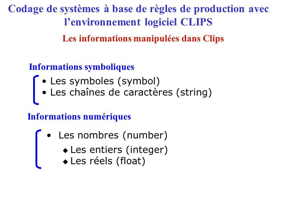 Les nombres (number) Informations symboliques Informations numériques Les symboles (symbol) Les chaînes de caractères (string) Codage de systèmes à ba