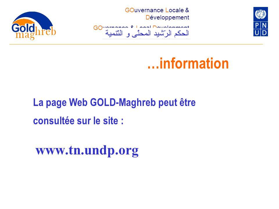 …information GOuvernance Locale & Développement GOvernance & Local Development www.tn.undp.org La page Web GOLD-Maghreb peut être consultée sur le sit