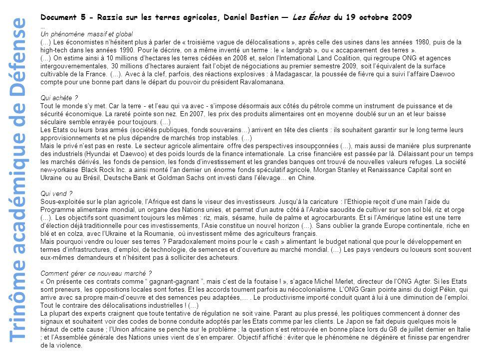 Trinôme académique de Défense Document 5 - Razzia sur les terres agricoles, Daniel Bastien — Les Échos du 19 octobre 2009 … Un phénomène massif et glo