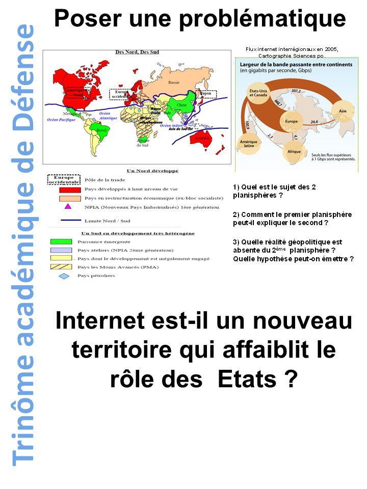 Trinôme académique de Défense Poser une problématique Internet est-il un nouveau territoire qui affaiblit le rôle des Etats ?