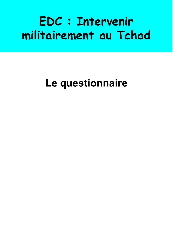 EDC : Intervenir militairement au Tchad Le questionnaire