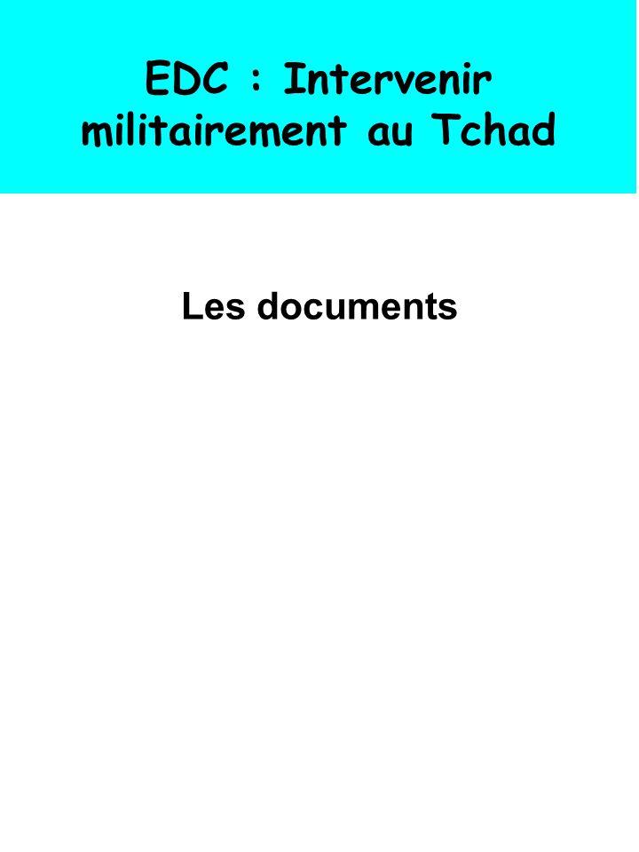 EDC : Intervenir militairement au Tchad Les documents