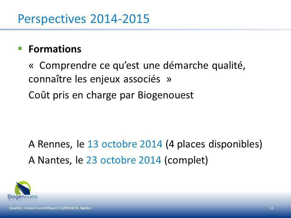 11 Perspectives 2014-2015  Formations « Comprendre ce qu'est une démarche qualité, connaître les enjeux associés » Coût pris en charge par Biogenoues