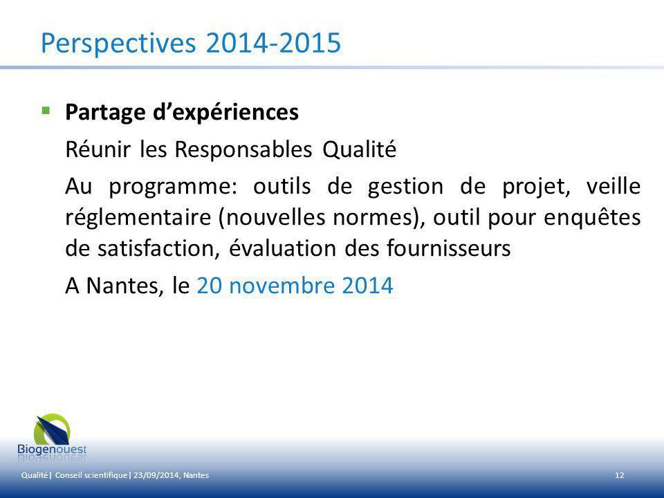 13 Perspectives 2014-2015  Suite à l'évaluation du GIS en décembre 2013 Procédure d'intégration d'une plate-forme Procédure de mise en place d'un projet fédérateur Formalisation des règles de sortie d'une plate-forme « Droits et devoirs » d'une plate-forme Mise en place et suivi du plan d'actions 2014-2017 (actions/indicateurs…) … Qualité| Conseil scientifique| 23/09/2014, Nantes